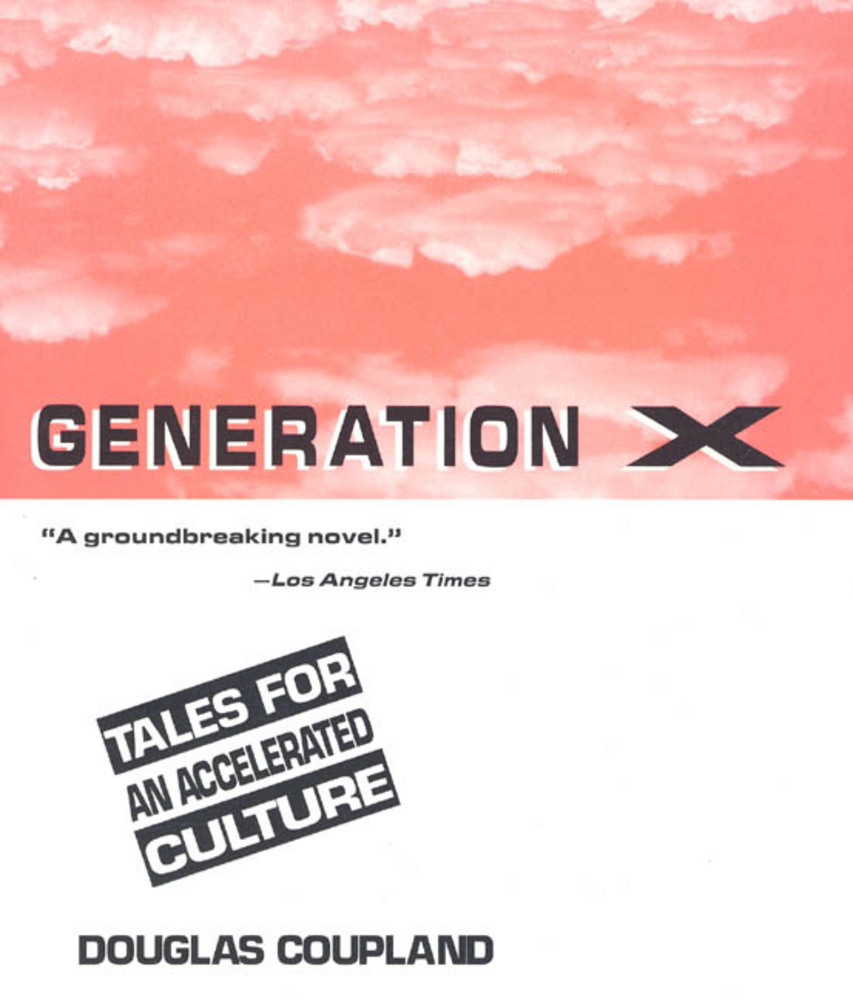 generation x tales for an accelerated culture essay In 1991, the term generation x became popular to describe the post-baby boomer generation when a canadian author named douglas coupland wrote a book called generation x: tales for an accelerated culture.