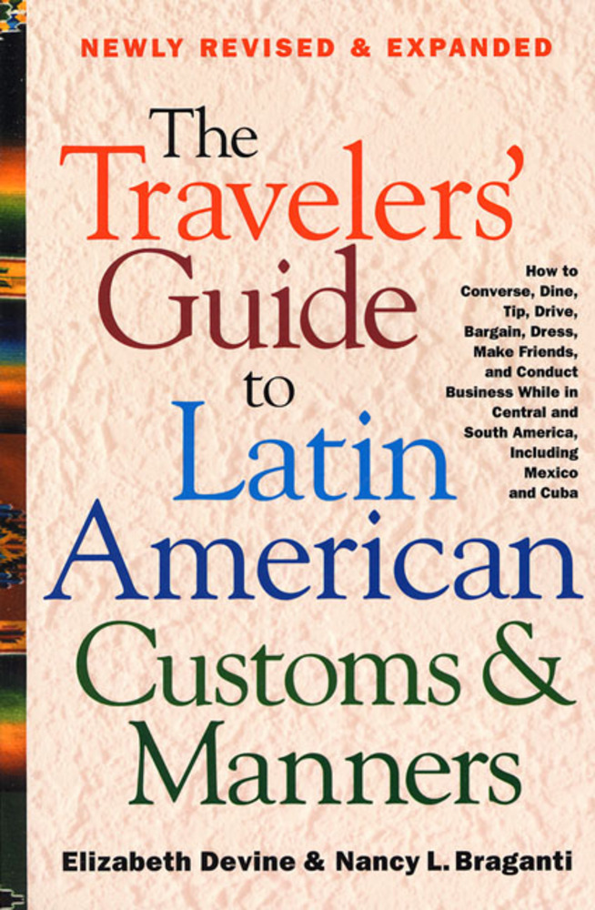 The Travelers' Guide to Latin American Customs and Manners