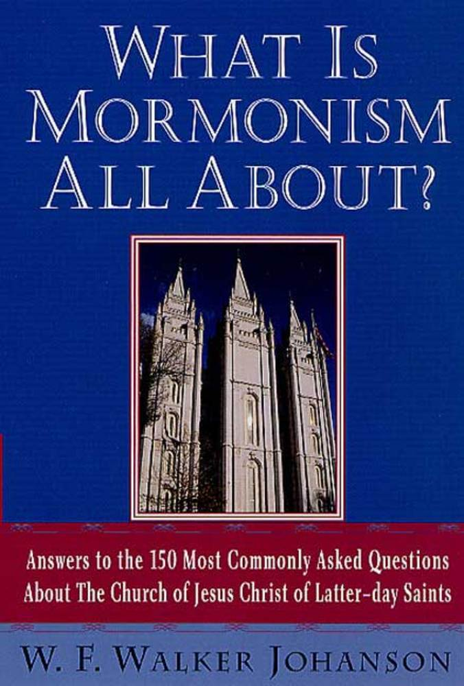 What Is Mormonism All About?