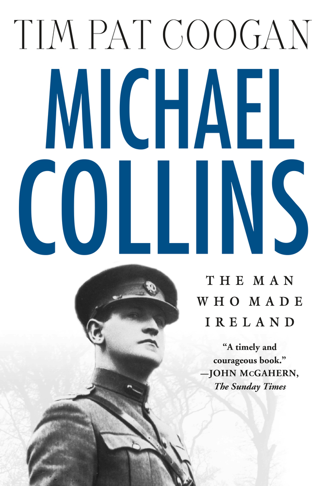 Michael Collins: The Man Who Made Ireland
