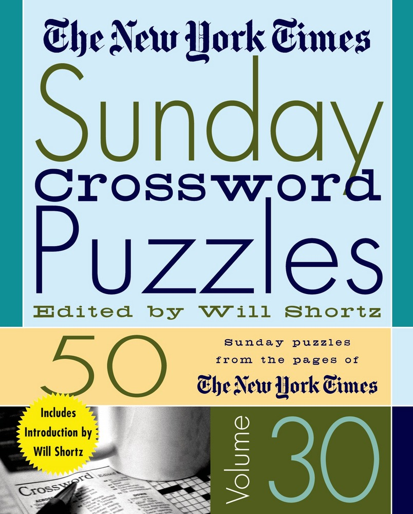 The New York Times Sunday Crossword Puzzles Volume 30