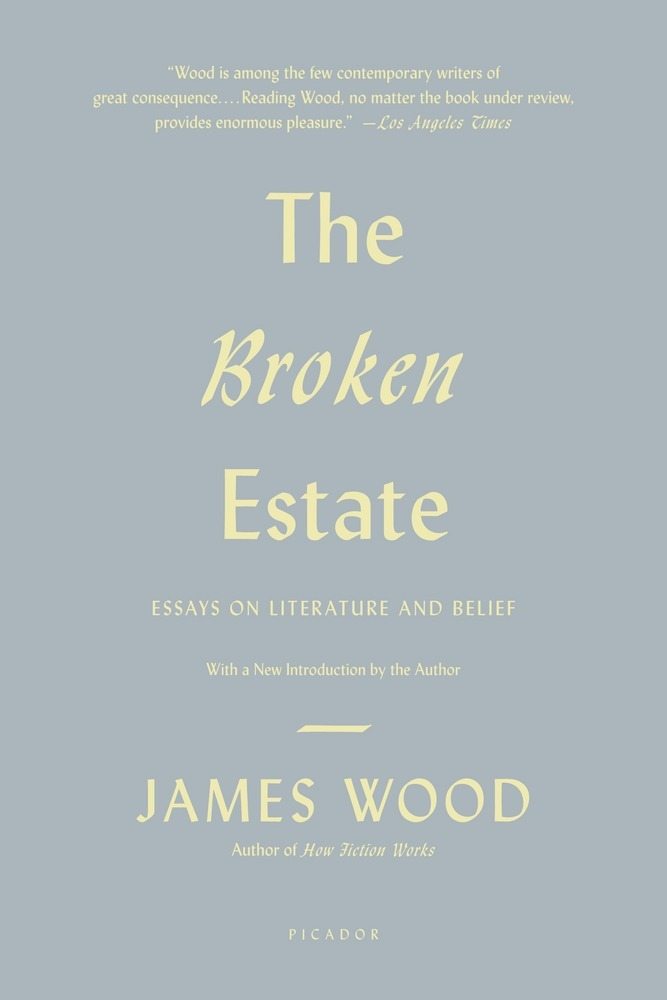 belief broken essay estate literature Find great deals for the broken estate : essays on literature and belief by james wood (2010, paperback) shop with confidence on ebay.