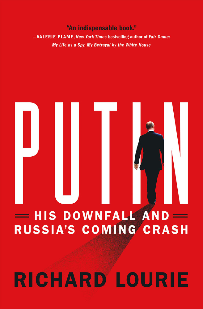 Putin: His Downfall and Russia's Coming Crash