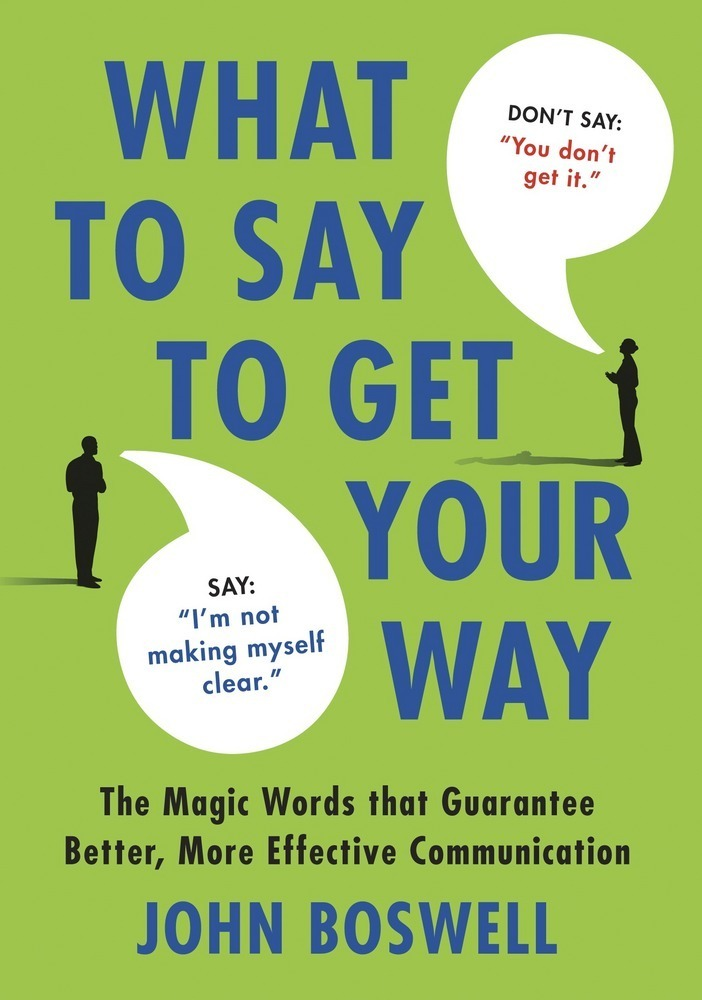 What to Say to Get Your Way