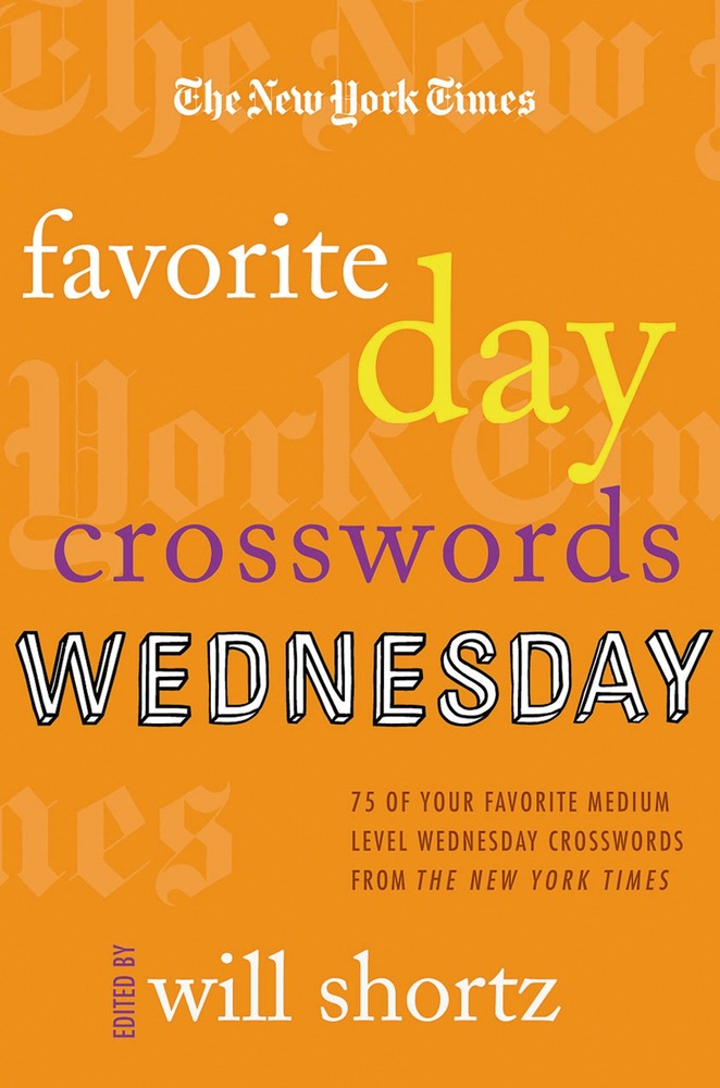 The New York Times Favorite Day Crosswords: Wednesday