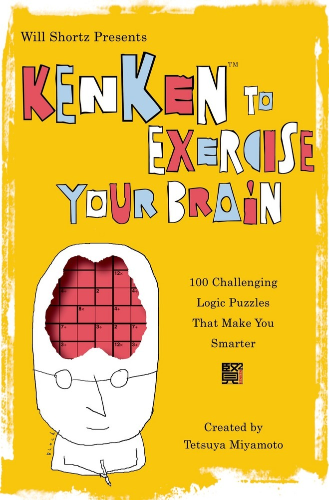 Will Shortz Presents KenKen to Exercise Your Brain