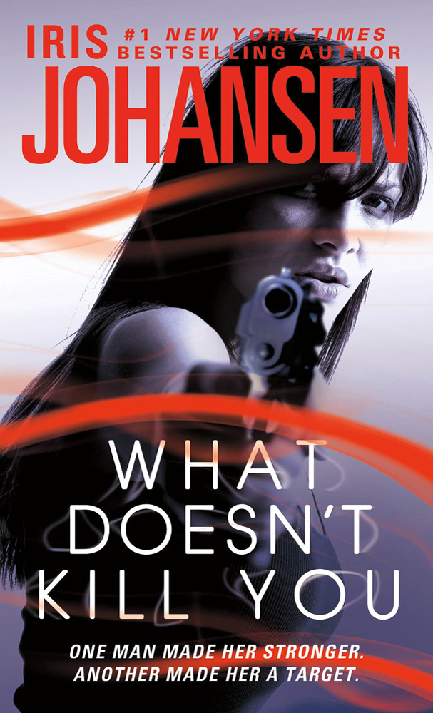What Doesnt Kill You Iris Johansen Macmillan