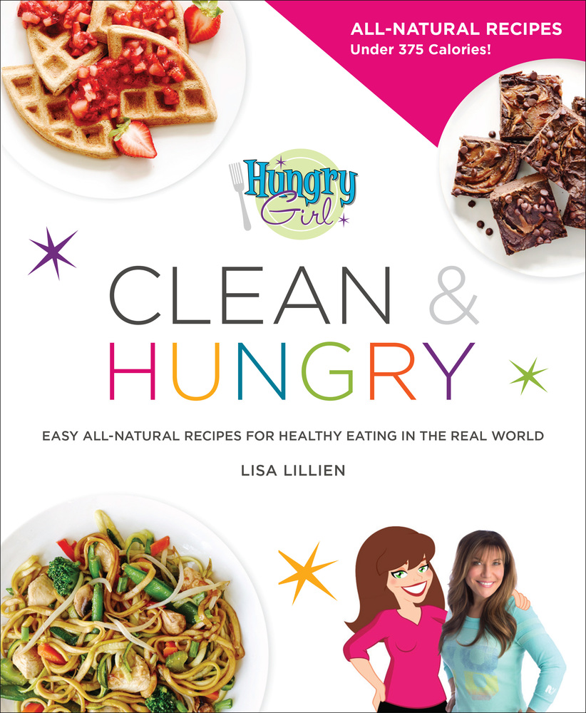 Hungry girl clean hungry lisa lillien macmillan hungry girl clean hungry forumfinder Images