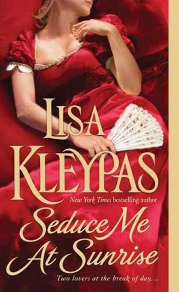 Lisa Kleypas's Seduce Me at Sunrise