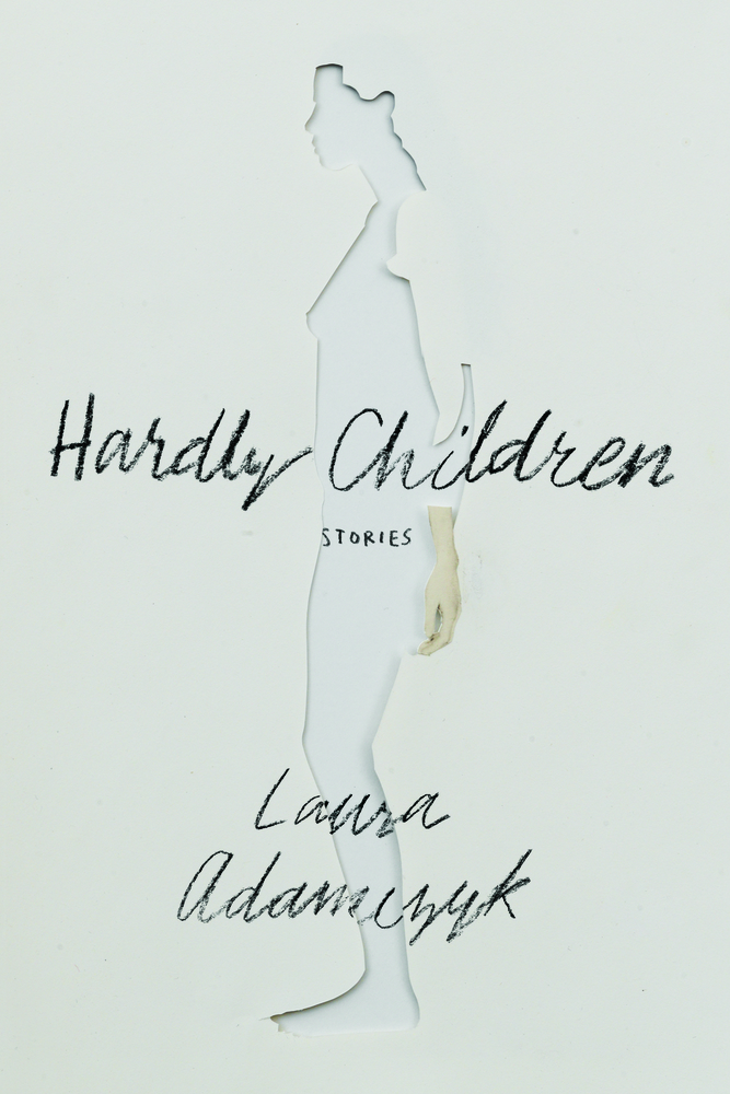 Hardly Children | Laura Adamczyk | Macmillan