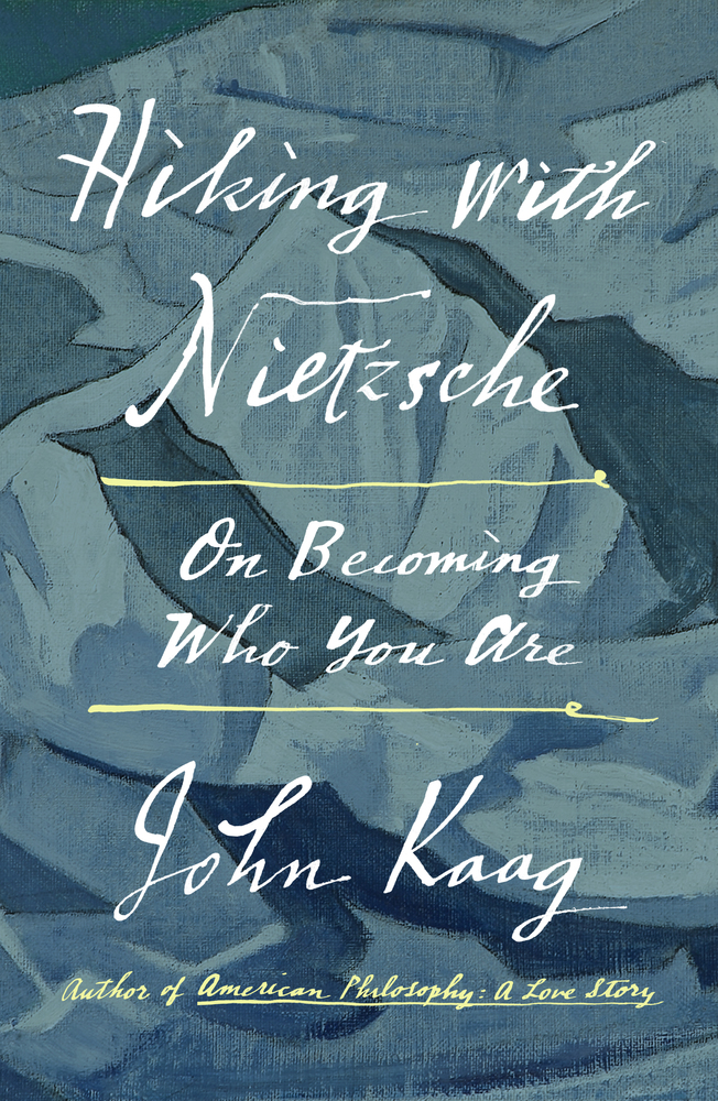 Hiking with Nietzsche: On Becoming Who You Are