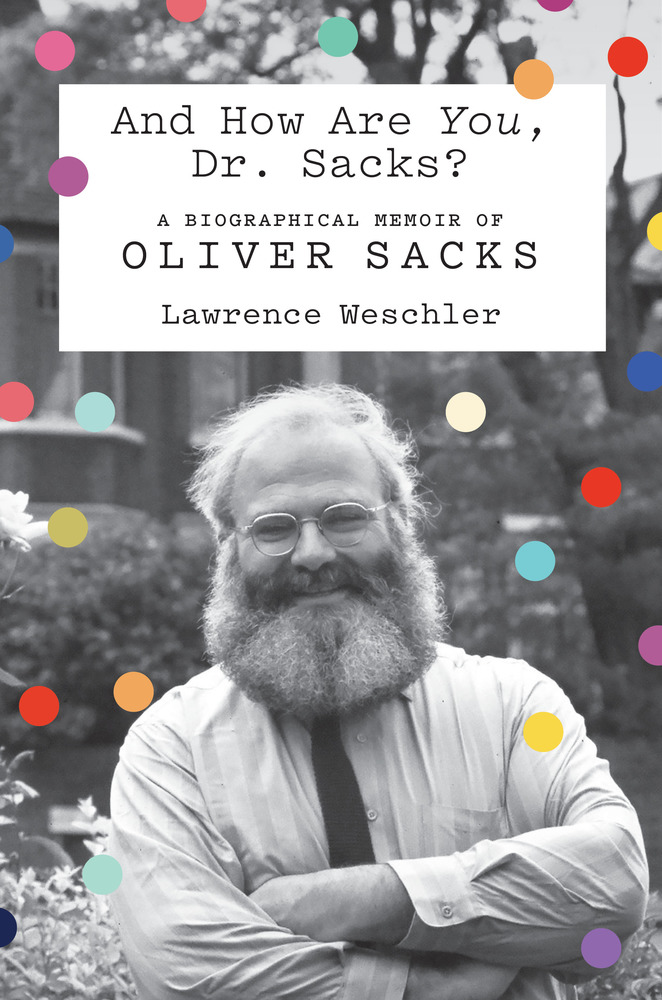 And How Are You, Dr  Sacks? | Lawrence Weschler | Macmillan