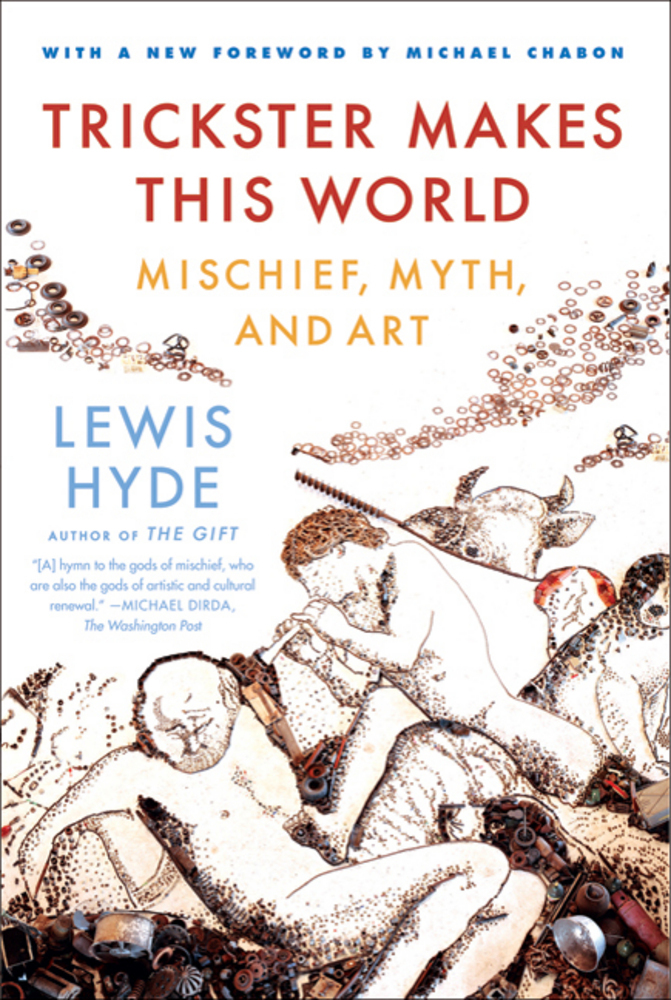 Trickster Makes This World | Lewis Hyde | Macmillan