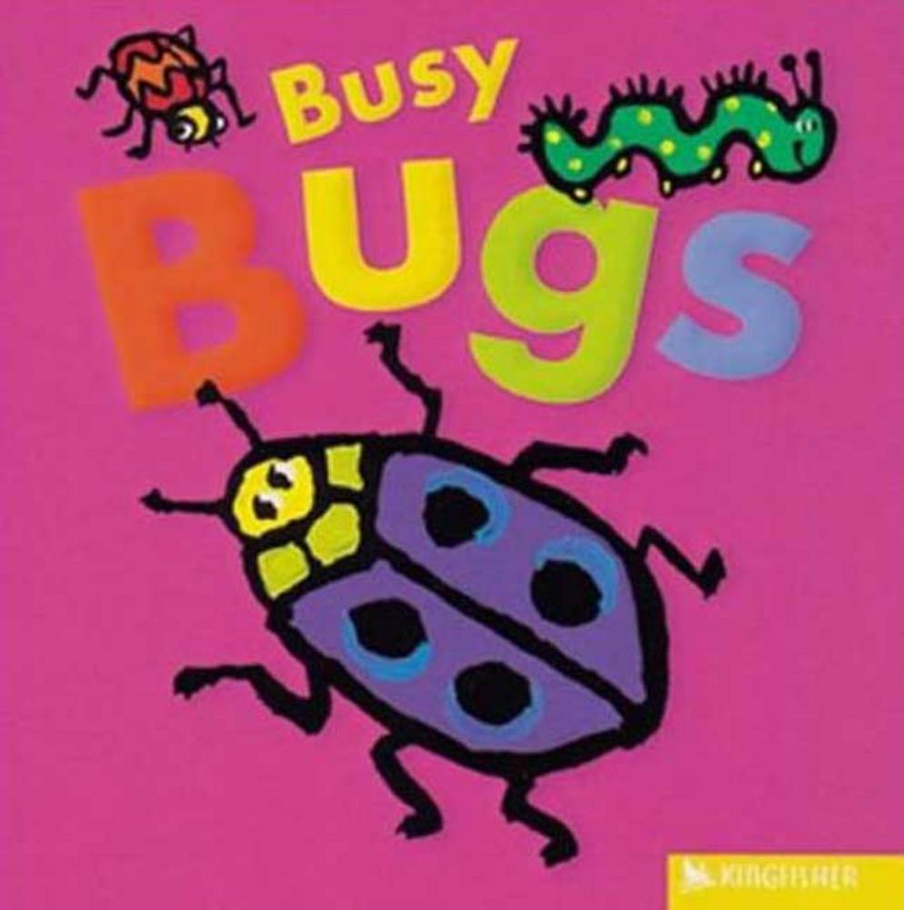 Busy Bugs. All Aboard. Mandy Stanley. Kingfisher