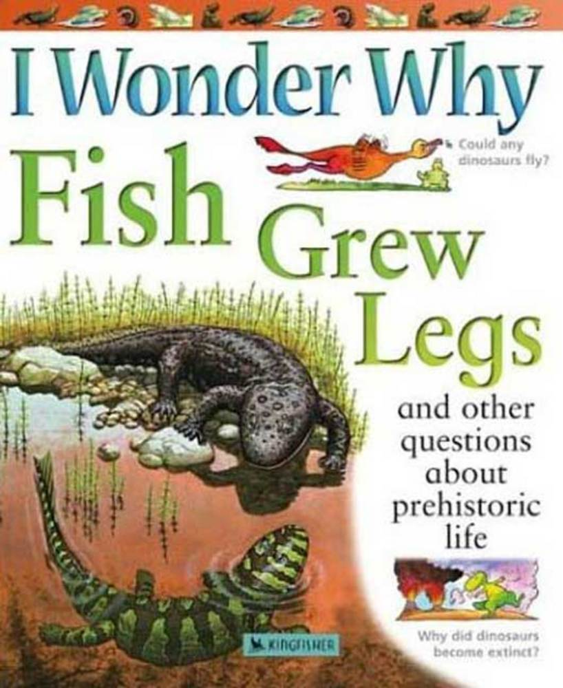 I Wonder Why Fish Grew Legs