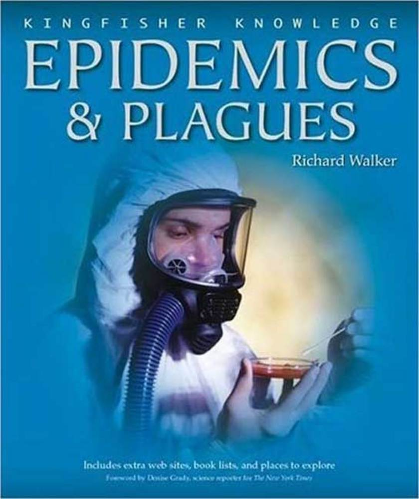 Kingfisher Knowledge: Epidemics and Plagues