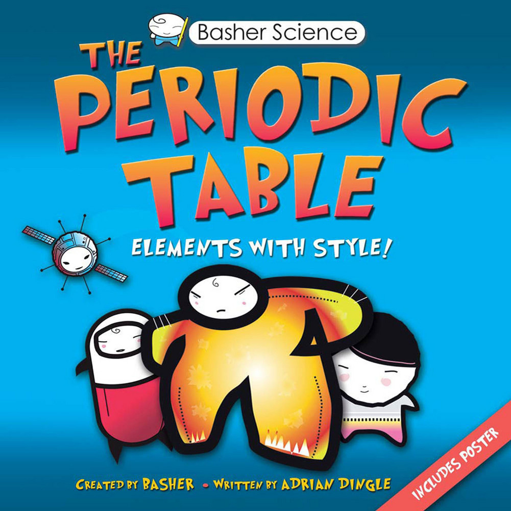 Basher science the periodic table adrian dingle macmillan basher science the periodic table gamestrikefo Gallery