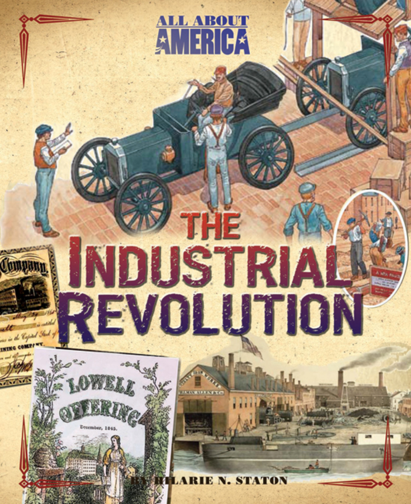 history of the american and the industrial revolutions Alfred chandler, jr revolutionized the history of business in general, and  particularly the business of america's second industrial revolution.