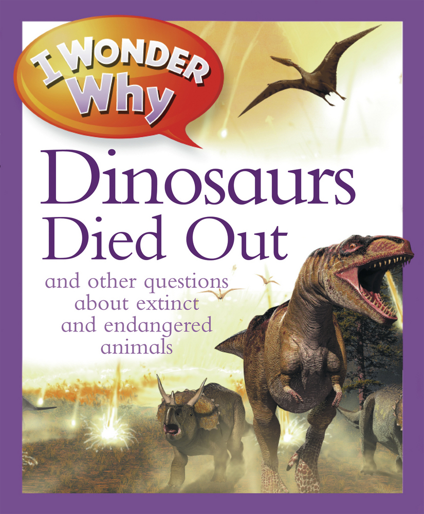 I Wonder Why The Dinosaurs Died Out
