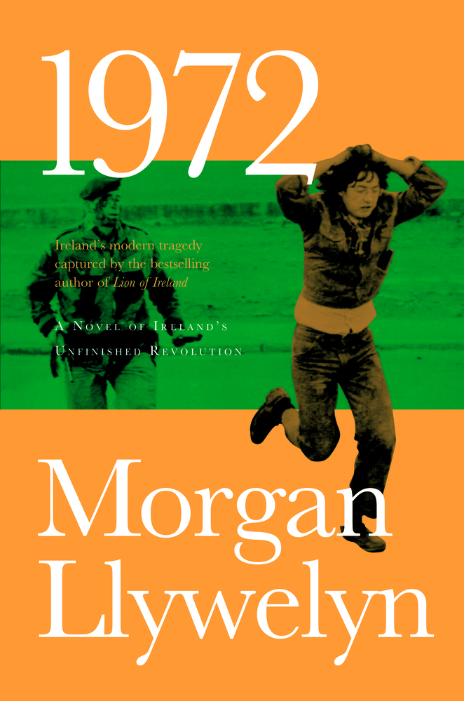 1972: A Novel of Ireland's Unfinished Revolution
