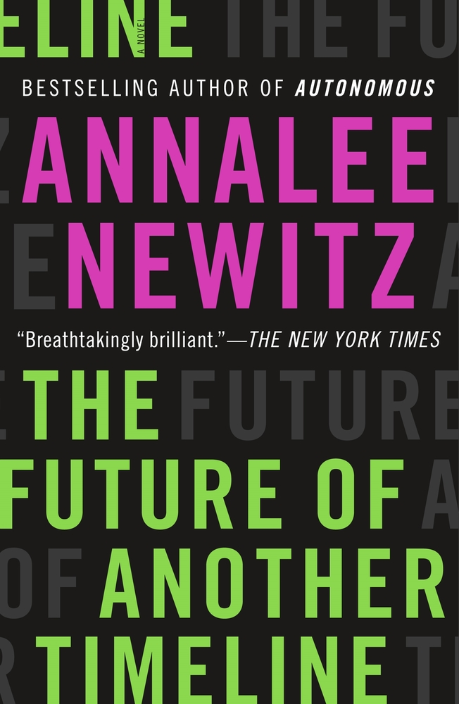 Annalee Newitz's THE FUTURE OF ANOTHER TIMELINE