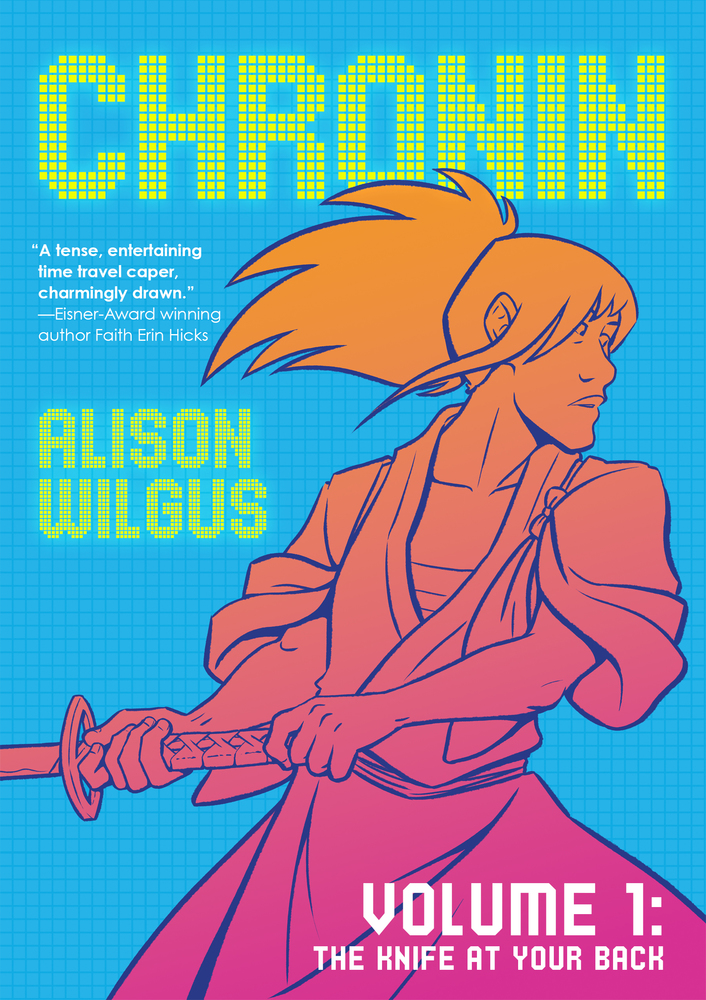 Chronin Volume 1: The Knife at Your Back by Alison Wilgus