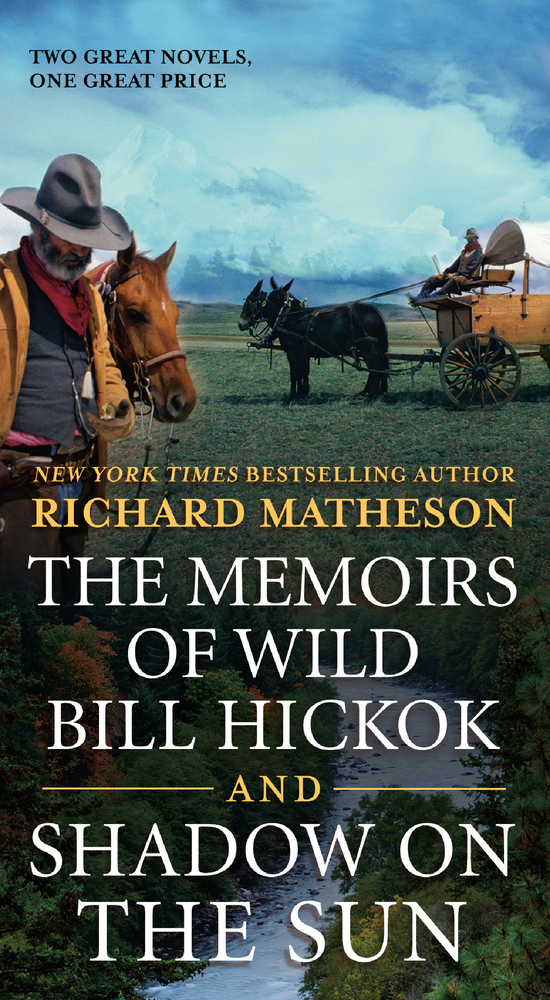 The Memoirs of Wild Bill Hickok and Shadow on the Sun