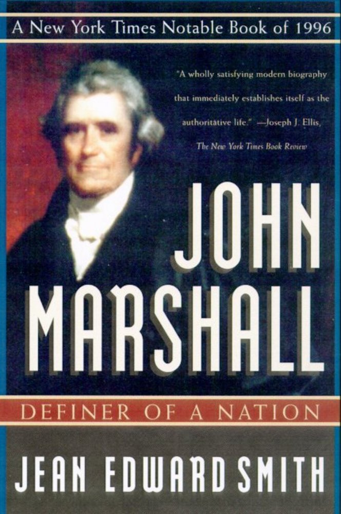 the biography of the life and times of john marshall