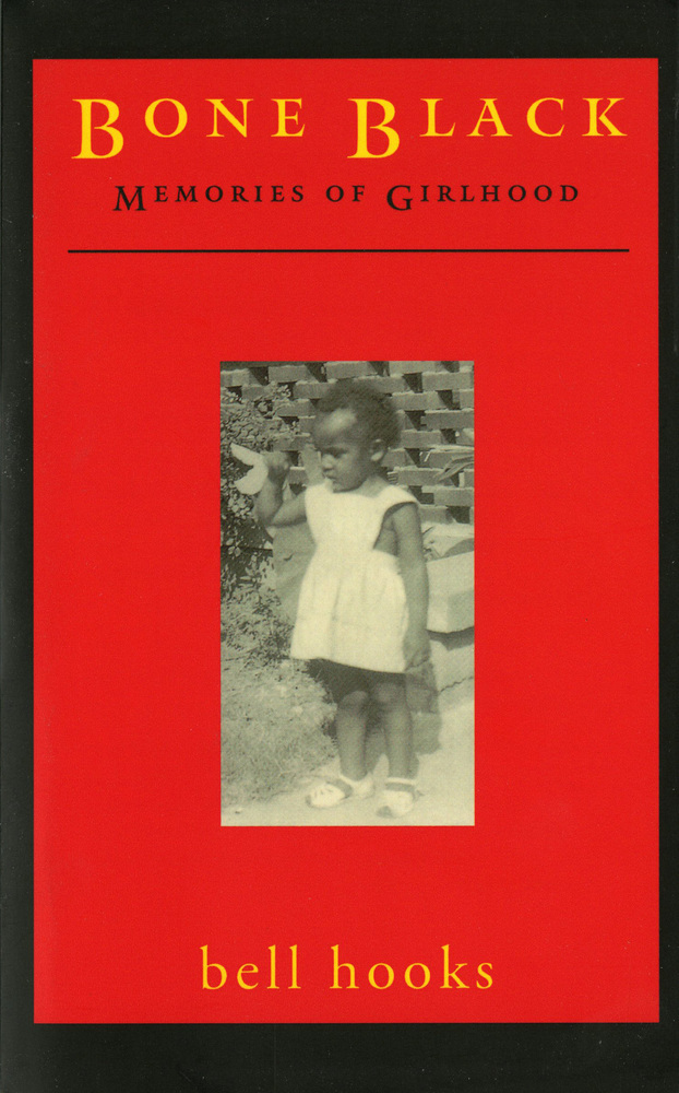 bone black by bell hooks Compare book prices from over 100,000 booksellers find bone black: memories of girlhood (0805055126) by bell hooks.