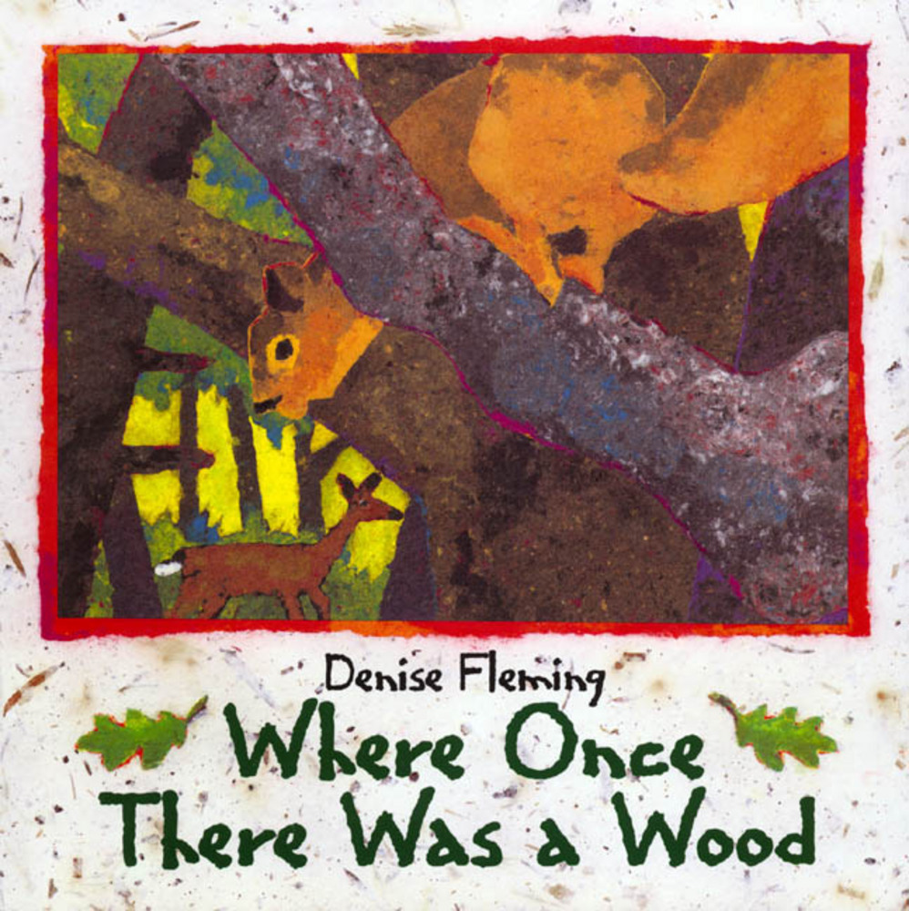 Where once there was a wood denise fleming macmillan for Square fish publishing
