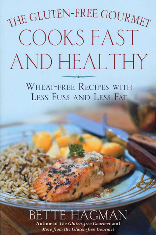 The Gluten-Free Gourmet Cooks Fast and Healthy