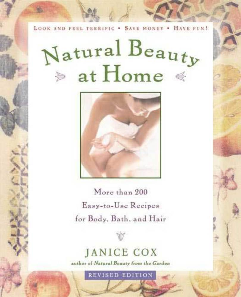 Natural Beauty at Home, Revised Edition