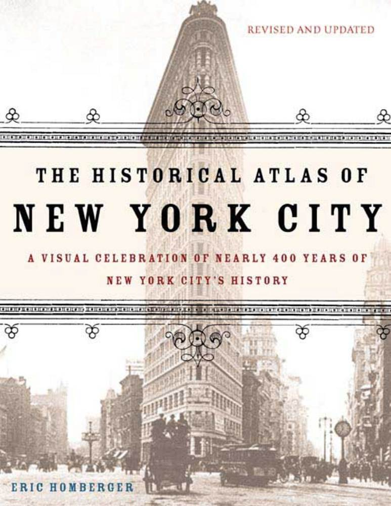 The Historical Atlas of New York City, Second Edition