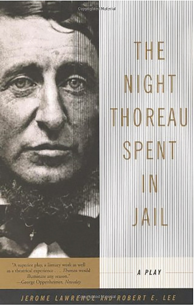 breaking the law in the night thoreau spent in jail by robert edwin lee and jerome lawrence The night thoreau spent in jail a play jerome lawrence and robert e lee  hill and wang the night thoreau spent in jail.