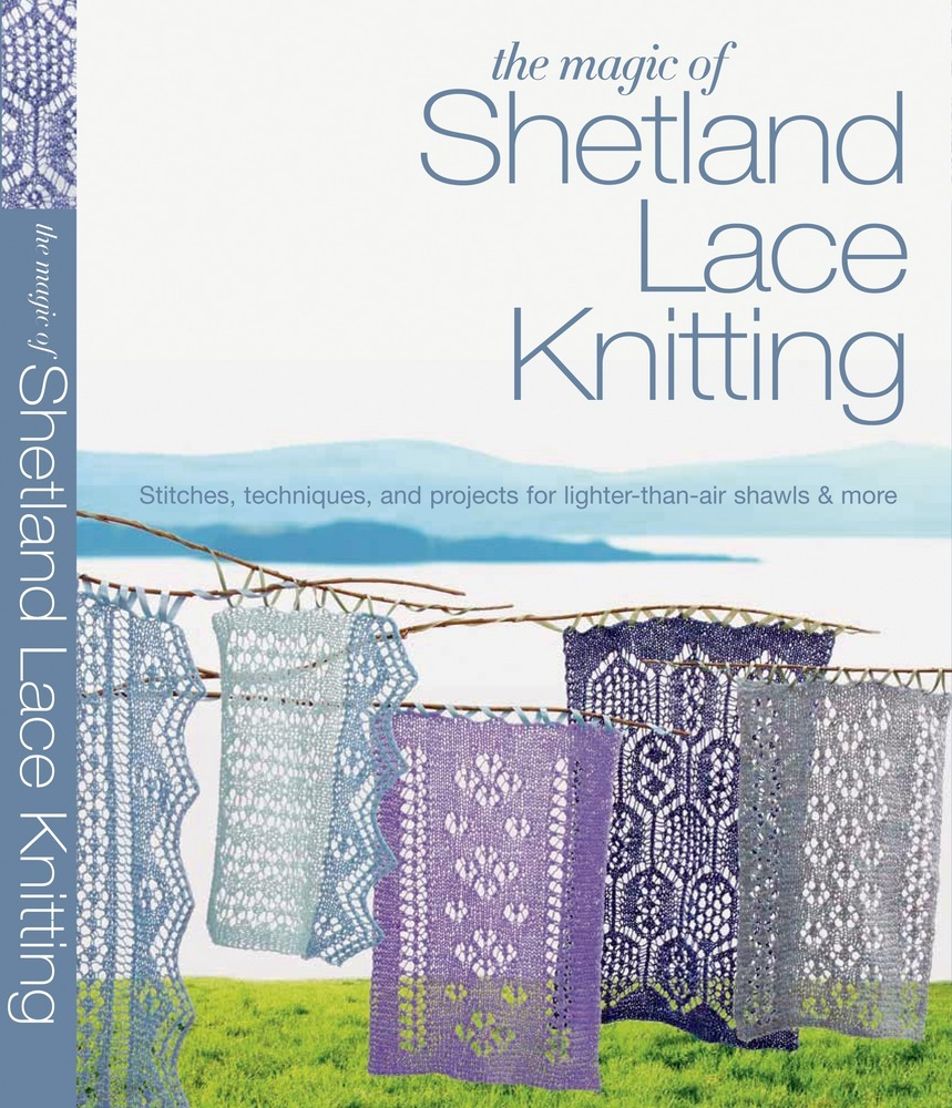The Magic of Shetland Lace Knitting