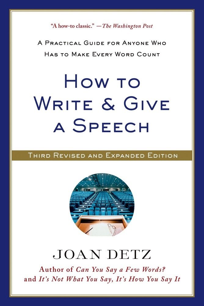 how to deliver a speech How to write and give a speech, second revised edition: a practical guide for executives, pr people, the military, fund-raisers, politicians, educators.