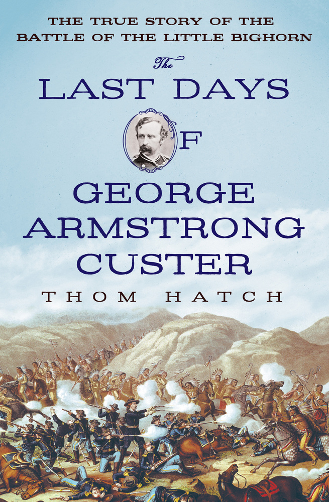 The Last Days of George Armstrong Custer