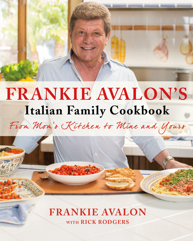 Frankie Avalon's Italian Family Cookbook