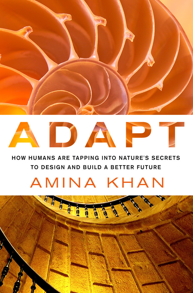 Adapt: How Humans Are Tapping into Nature's Secrets to ...