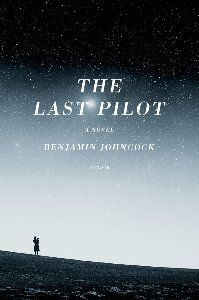 The Last Pilot by Benjamin Johncock