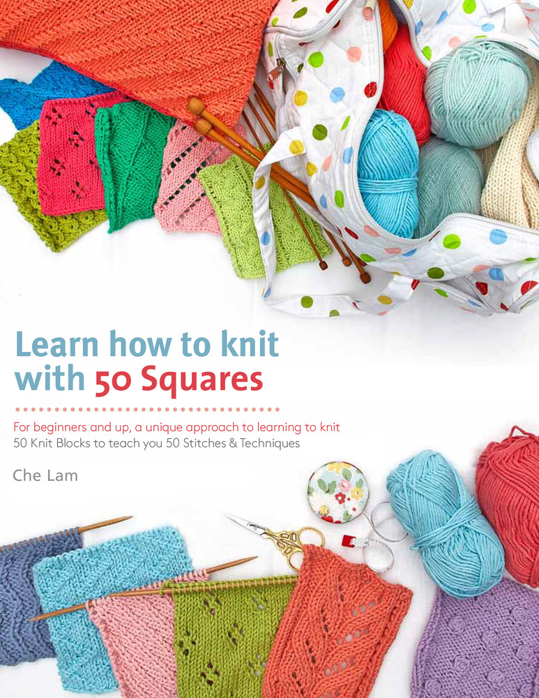 Learn How To Knit With 50 Squares Che Lam Macmillan