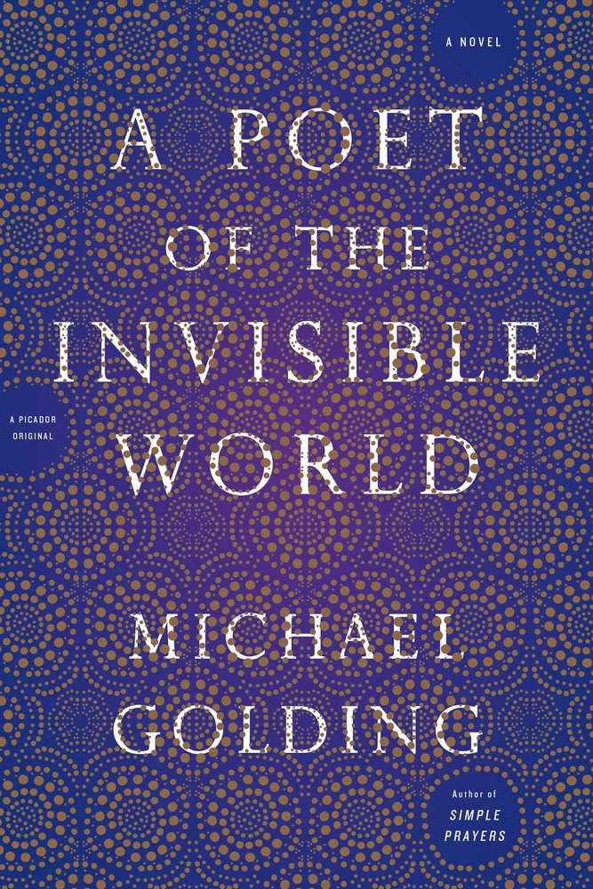 A Poet of the Invisible World by Michael Golding