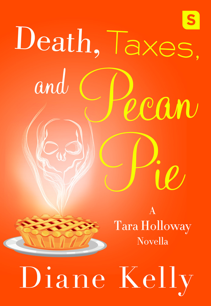 Death Taxes And Pecan Pie Diane Kelly Macmillan