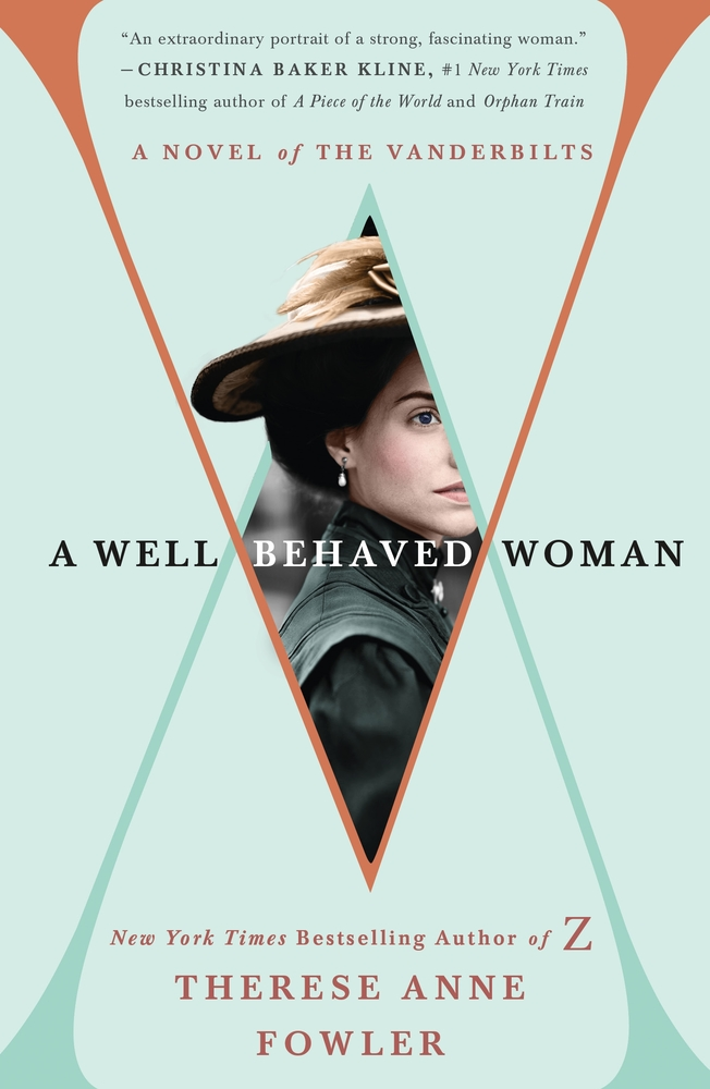 Well-Behaved Woman by Therese Anne Fowler