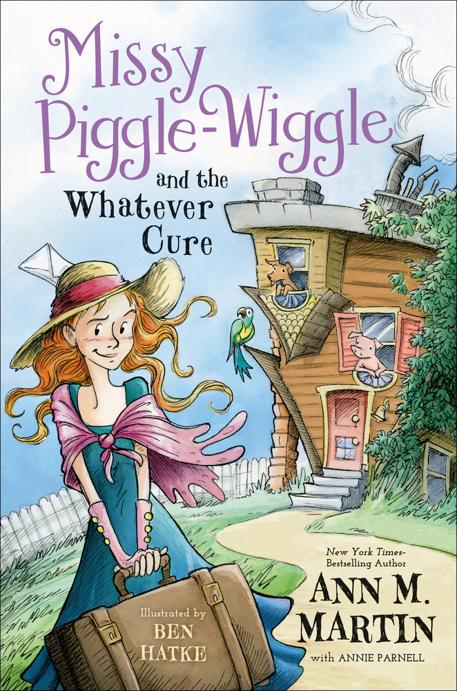 Missy Piggle-Wiggle and the Whatever Cure by Ann M. Martin