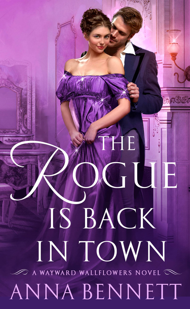 The Rogue Is Back in Town by Anna Bennett