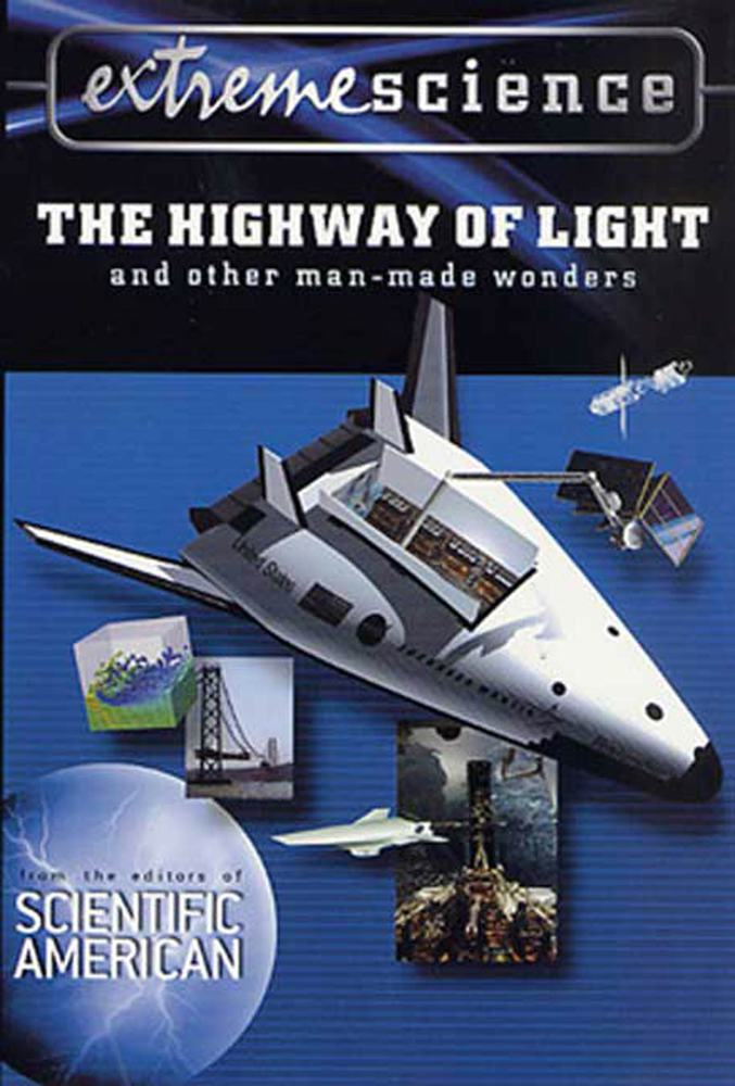 Extreme Science: The Highway of Light and Other Man-Made Wonders