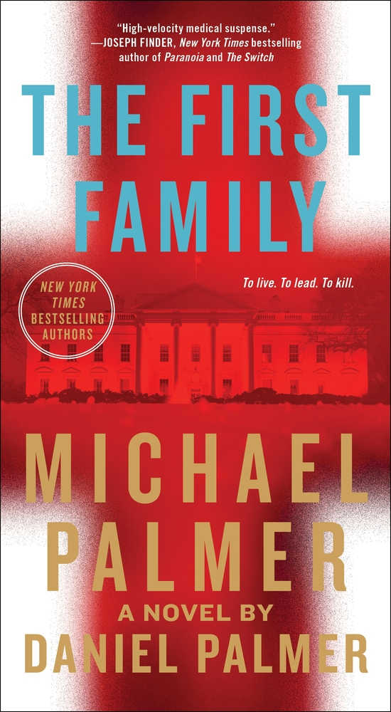 The First Family by Michael Palmer and Daniel Palmer
