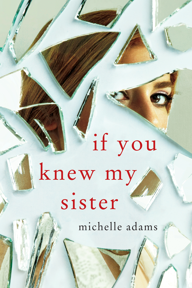 If You Knew My Sister by Michelle Adams