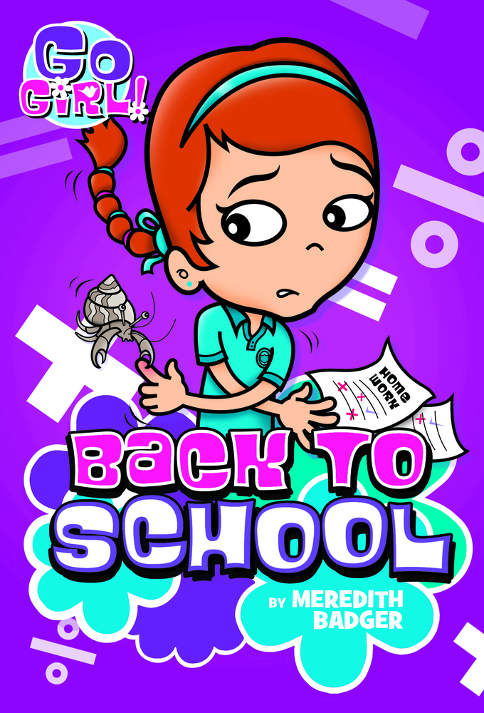 Go girl 10 back to school meredith badger macmillan for Square fish publishing